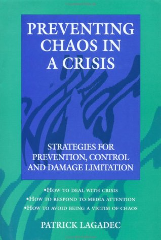 9780077077747: Preventing Chaos in a Crisis: Strategies for Prevention, Control and Damage Limitation