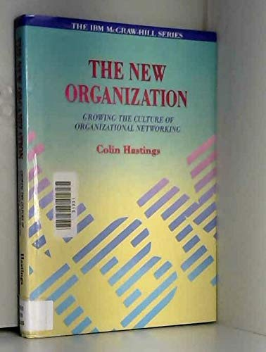 9780077077846: The New Organization: Growing the Culture of Organizational Networking (Ibm Mcgraw-Hill)
