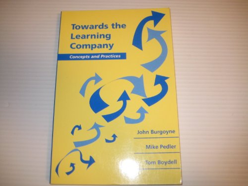 9780077078027: Towards the Learning Company: Concepts and Practices