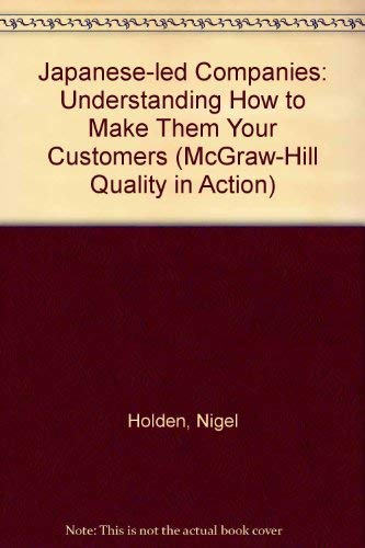9780077078171: Japanese-led Companies: Understanding How to Make Them Your Customers (McGraw-Hill Quality in Action)