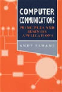9780077078225: Computer Communications: Principles and Business Applications
