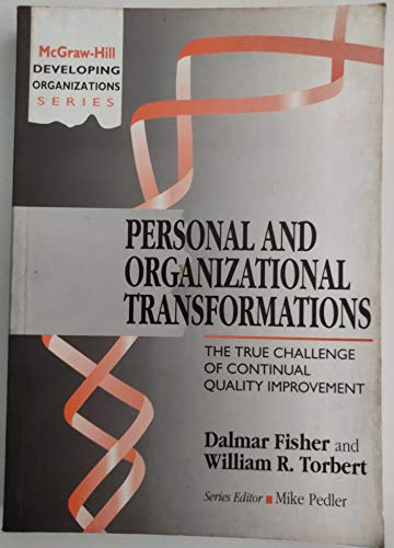 9780077078348: Personal and Organizational Transformations: The True Challenge of Continual Quality Improvement (The Mcgraw-Hill Developing Organizations Series)