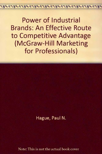 9780077078393: The Power of Industrial Brands: An Effective Route to Competitive Advantage (Mcgraw-Hill Marketing for Professionals Series)