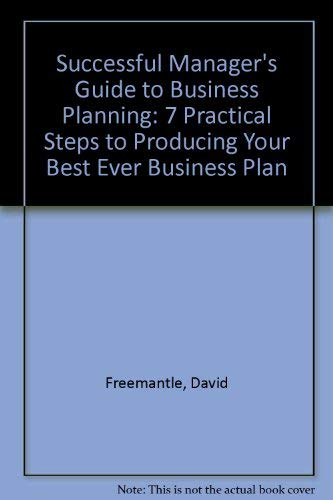 9780077078454: Successful Manager's Guide to Business Planning: 7 Practical Steps to Producing Your Best Ever Business Plan