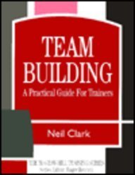 9780077078461: Team Building: A Practical Guide for Trainers (Mcgraw Hill Training Series)