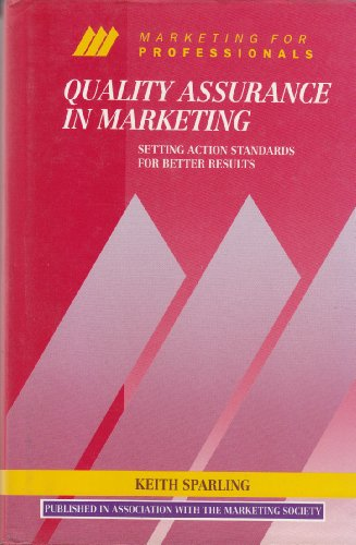 9780077078768: Quality Assurance in Marketing: Setting Action Standards for Better Results (Mcgraw-Hill Marketing for Professionals Series)