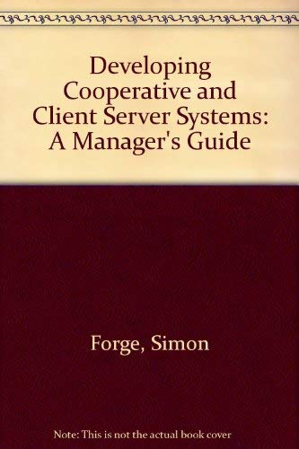 9780077078782: Developing Cooperative and Client Server Systems: A Manager's Guide