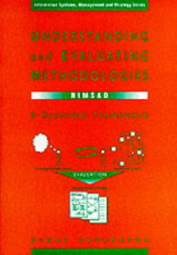 Understanding and Evaluating Methodologies: Nimsad, a Systematic Framework (The Mcgraw-Hill ...