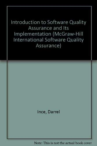 9780077079246: An Introduction to Software Quality Assurance and Its Implementation (Mcgraw-Hill International Software Quality Assurance)