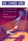 How Teamwork Works: The Dynamics of Effective: Syer, John, Connolly,