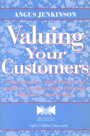 9780077079505: Valuing Your Customers: From Quality Information to Quality Relationships Through Database Marketing (Quality in Action)