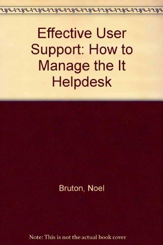 9780077079536: Effective User Support: How to Manage the IT Helpdesk