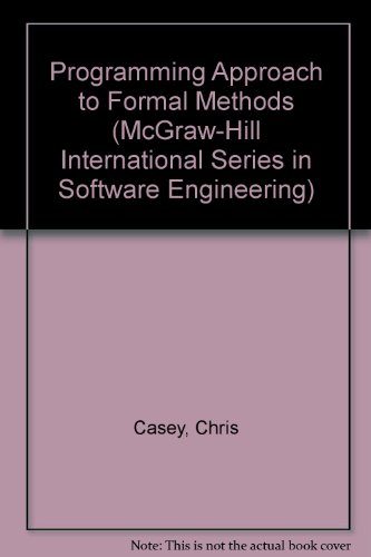 9780077079680: A Programming Approach to Formal Methods