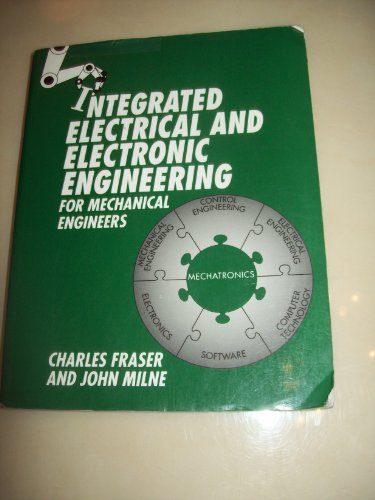 9780077079734: Integrated Electrical and Electronic Engineering for Mechanical Engineers