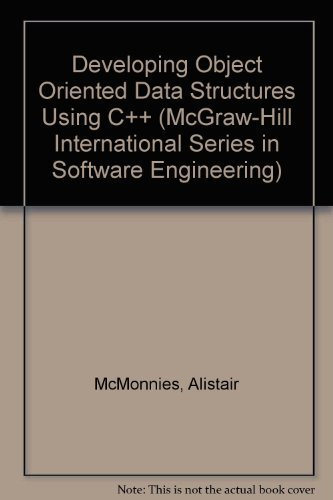 9780077079826: Developing Object Oriented Data Structures Using C++ (McGraw-Hill International Series in Software Engineering)