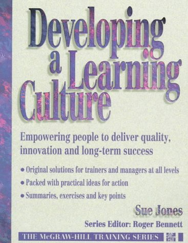 9780077079833: Developing a Learning Culture: Empowering People to Deliver Quality, Innovation and Long-Term Success (Mcgraw Hill Training Series)