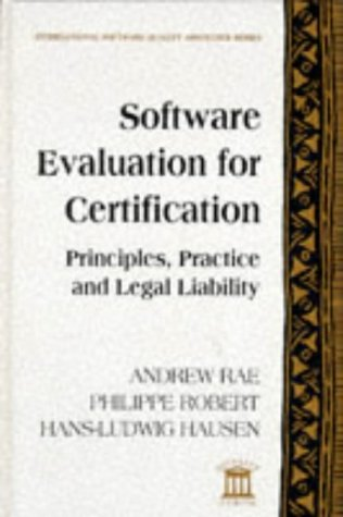 9780077090425: Software Evaluation for Certification: Principles, Practice, and Legal Liability (The Mcgraw-Hill International Software Quality Assurance Series)