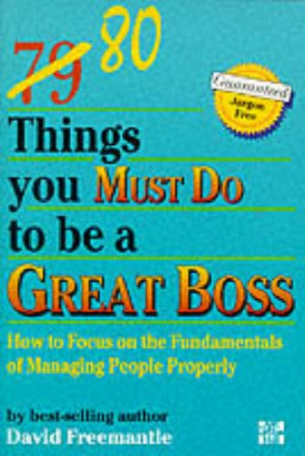 9780077090432: 80 Things You Must Do to be a Great Boss: How to Focus on the Fundamentals of Managing People Properly