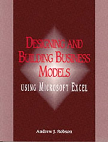 9780077090586: Designing and Building Business Models Using Microsoft Excel