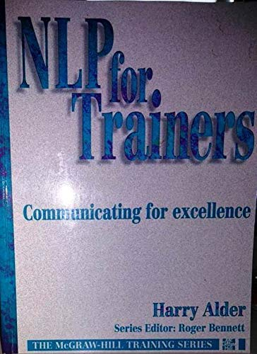 Nlp: An Introduction for Trainers and Managers : Communicating for Excellence (MCGRAW HILL TRAINING...