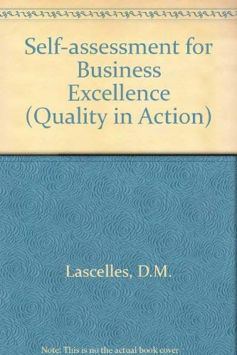 Self Assessment for Business Excellence (Quality in: David Lascelles, Roy