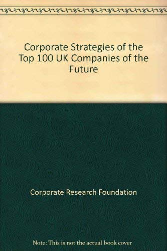 9780077092139: Corporate Strategies of the Top 100 UK Companies of the Future