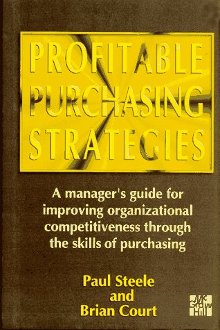 9780077092146: Profitable Purchasing Strategies: A Manager's Guide for Improving Organizational Competitiveness Through the Skills of Purchasing