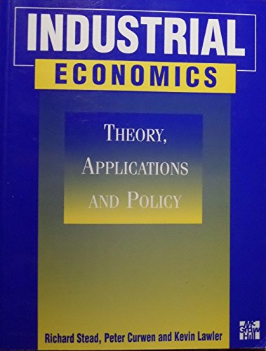 9780077092238: Industrial Economics: Theory, Applications, and Policy