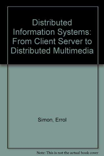 9780077092658: Distributed Information Systems: From Client Server to Distributed Multimedia