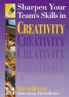 9780077092825: Sharpen Your Team's Skills in Creativity (Sharpen Your Team's Skills Series)