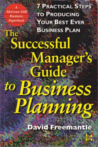 9780077092832: Successful Manager's Guide to Business Planning: 7 Practical Steps to Producing Your Best Ever Business Plan