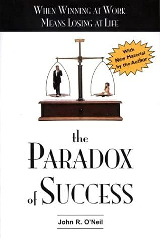 9780077093037: Paradox of Success When Winning at Work Means Losing at Life (McGraw-Hill Business Paperbacks)
