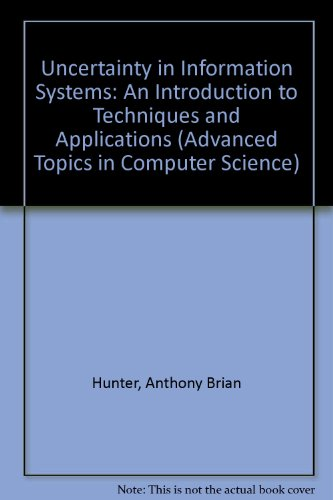 Uncertainty in Information Systems: An Introduction to: Hunter, Anthony