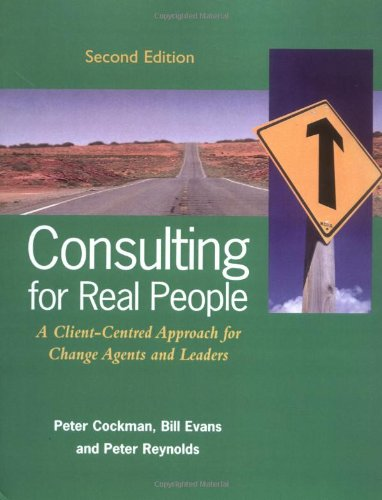 9780077093341: Consulting for Real People: A Client-Centred Approach for Change Agents and Leaders