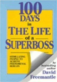 9780077093440: 100 Days in the Life of a Superboss: Stimulating People to Achieve Phenomenal Results