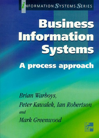 9780077094645: Business Information Systems: A Process Approach