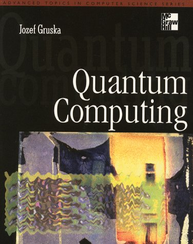 9780077095031: Quantum Computing (Advanced topics in computer science series)
