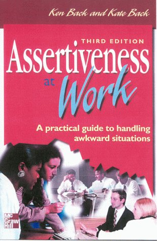 9780077095338: Assertiveness at Work: A Practical Guide to Handling Awkward Situations