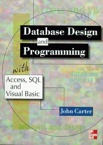 9780077095857: Database Design and Programming with Access, SQL and Visual Basic