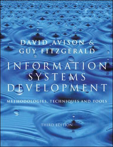Information Systems Development: Methodologies, Techniques and Tools: Avison, D.E., Fitzgerald,