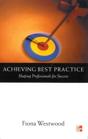9780077097493: Achieving Best Practice: Shaping Professionals for Success