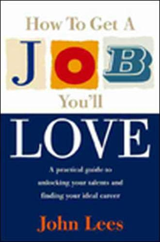 9780077098001: How to Get a Job You'll Love