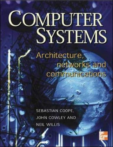 9780077098032: Computer Systems: Architecture, Networks and Communications