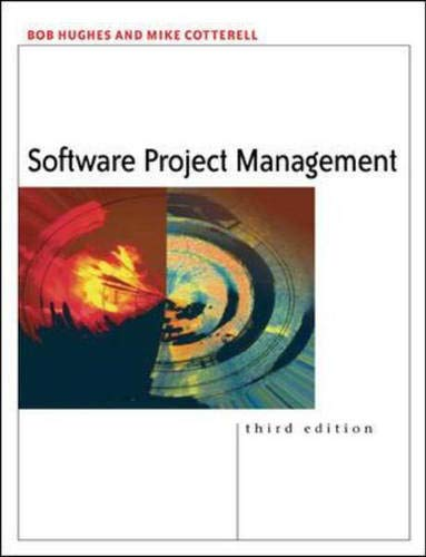 Software Project Management: Hughes, Bob; Cotterell, Mike