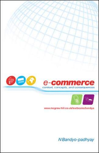 9780077098575: E-Commerce: Context, Concepts and Consequences