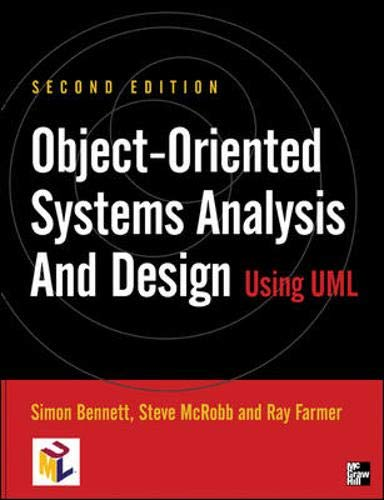 Object-oriented Systems Analysis and Design Using UML: Simon Bennett, Steve