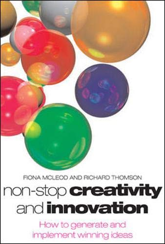 9780077098674: Non-stop Creativity and Innovation: How to Generate Winning Ideas
