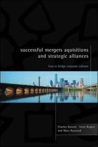 9780077098759: Successful Mergers, Acquisitions, and Strategic Alliances: How to Bridge Corporate Cultures
