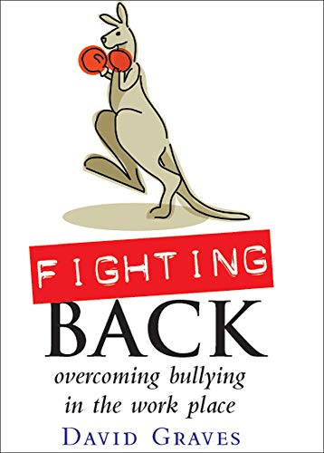 9780077099510: Fighting Back - Overcoming Bullying in the Work Place: Overcoming bullying in the workplace