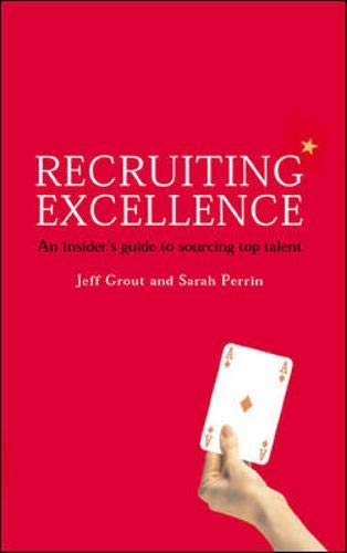 9780077099688: Recruiting Excellence: An Insider's Guide to Sourcing Top Talent